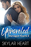 Unraveled (Damaged Hearts 2): New Adult Second Chance College Romance