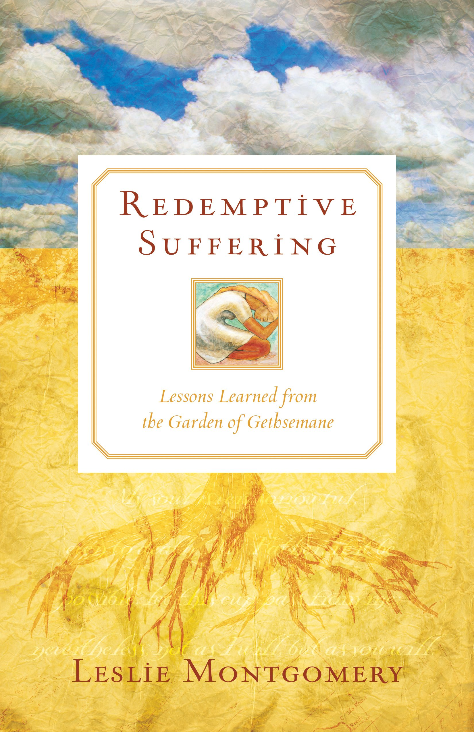 Redemptive Suffering: Lessons Learned from the Garden of Gethsemane (English and Spanish Edition)
