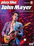 Play like John Mayer: The Ultimate Guitar Lesson (English Edition)