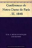 Conférences de Notre-Dame de Paris . III. 1848