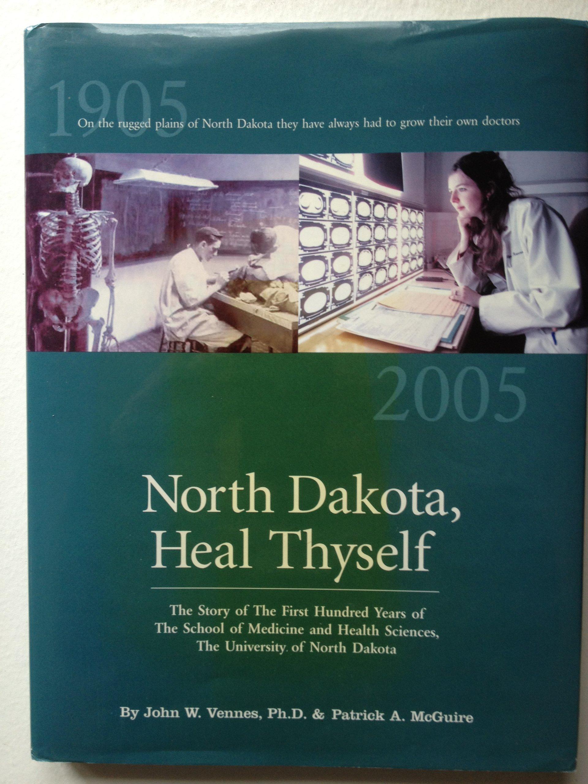 North Dakota Heal Thyself 1905 - 2005 pdf