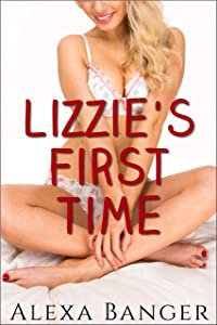 Lizzie's First Time (Older Man Younger Woman)