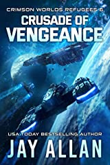 Crusade of Vengeance (Crimson Worlds Refugees Book 6) Kindle Edition