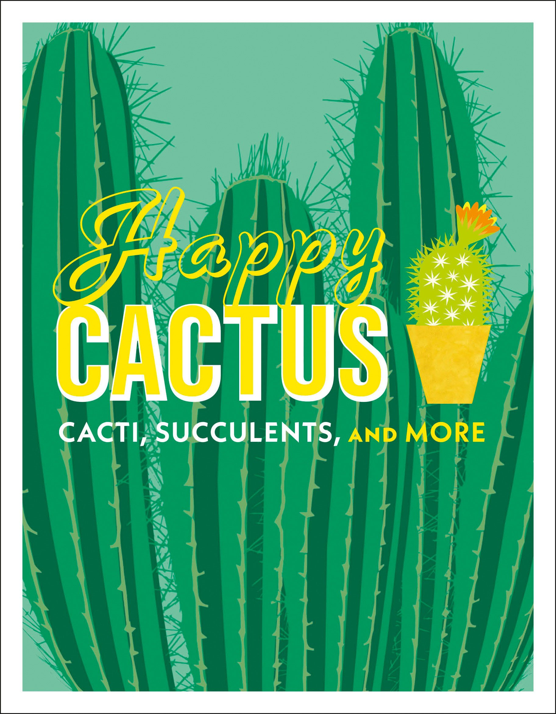 Happy Cactus: Cacti, Succulents, and More