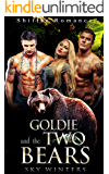 Goldie and the Two Bears: Shifter Paranormal BBW Werebear Menage Romance