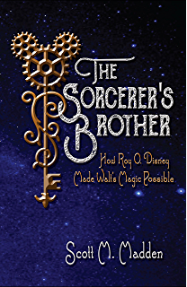 Amazon walt disney an american original disney editions the sorcerers brother how roy o disney made walts magic possible fandeluxe Gallery