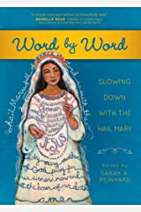 Word by Word: Slowing Down with the Hail Mary Kindle Edition