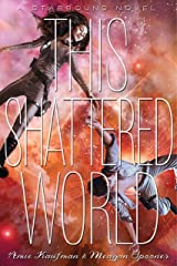 This Shattered World (The Starbound Trilogy Book 2) Kindle Edition
