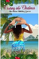 Cruising into Christmas (Hawaiian Holiday Book 3) Kindle Edition