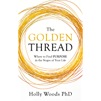 The Golden Thread: Where to Find Purpose in the Stages of Your Life