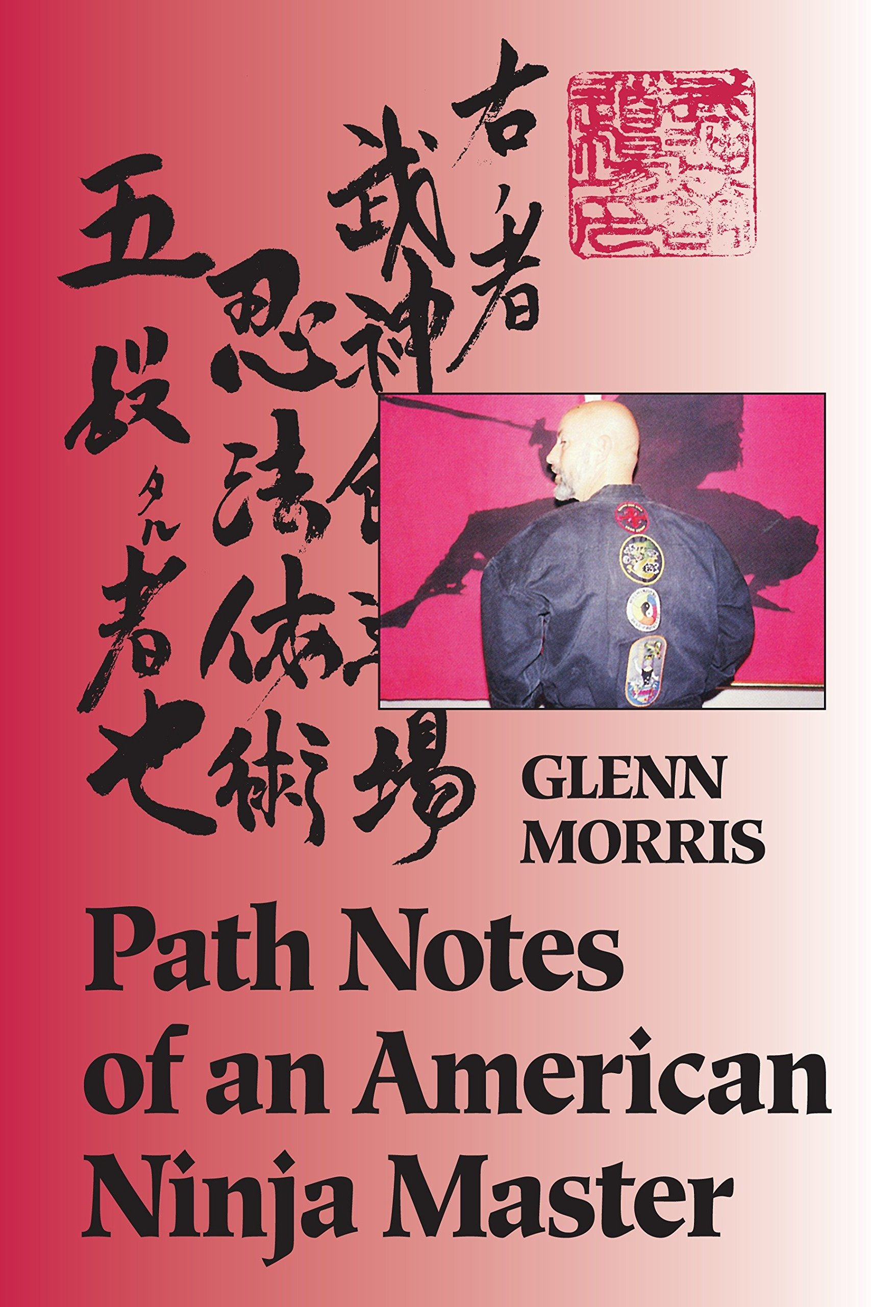 Path Notes of an American Ninja Master: Amazon.es: Glenn J ...