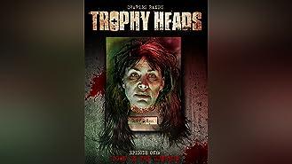 Trophy Heads Episode 1