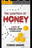 The Sweetness of Honey: A Novel of Vengeance, Honor, and Bobbleheads