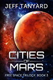 Cities of Mars: Free Space trilogy, book 3