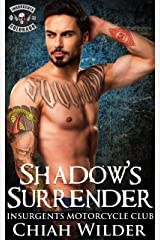 Shadow's Surrender: Insurgents Motorcycle Club (Insurgents MC Romance Book 14) Kindle Edition