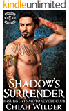 Shadow's Surrender: Insurgents Motorcycle Club (Insurgents MC Romance Book 14)