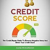 Credit Score: The Credit Repair Guide to Remove