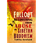 Fallout: Recovering from Abuse in Tibetan Buddhism (English Edition)