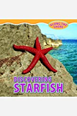 Discovering Starfish (Along the Shore (Powerkids)) Library Binding