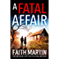A Fatal Affair: From million-copy bestselling author Faith Martin, an utterly gripping cosy mystery novel for 2021…