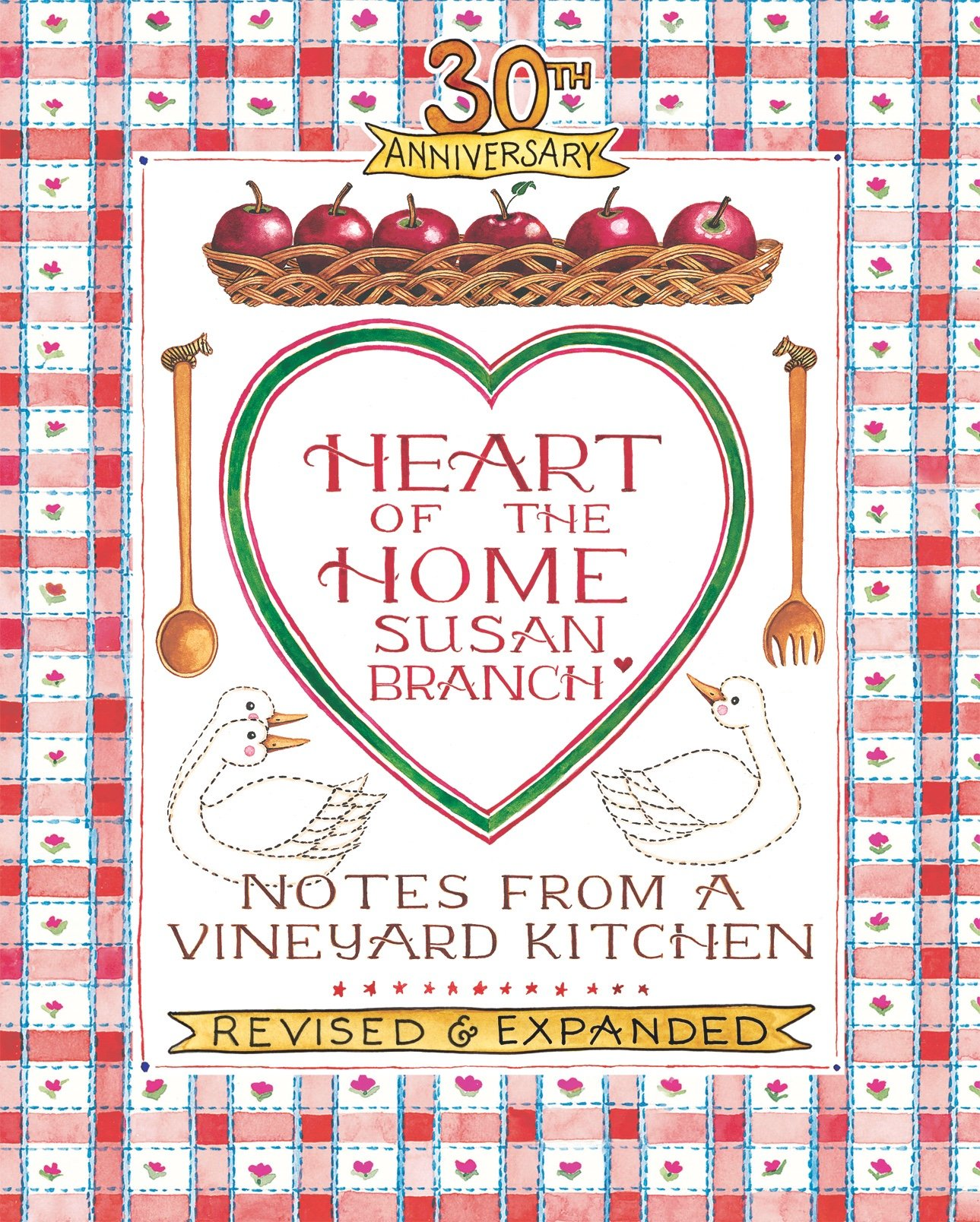 30th Anniversary Heart of the Home, Notes from a Vineyard Kitchen ...
