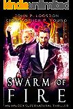 Swarm of Fire: An Ian Dex Supernatural Novel, #5 (Las Vegas Paranormal Police Department)