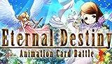 Eternal Destiny - Animation Card Battle - Steam Edition [Online Game Code]