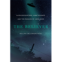 The Believer: Alien Encounters, Hard Science, and the Passion of John Mack (English Edition)