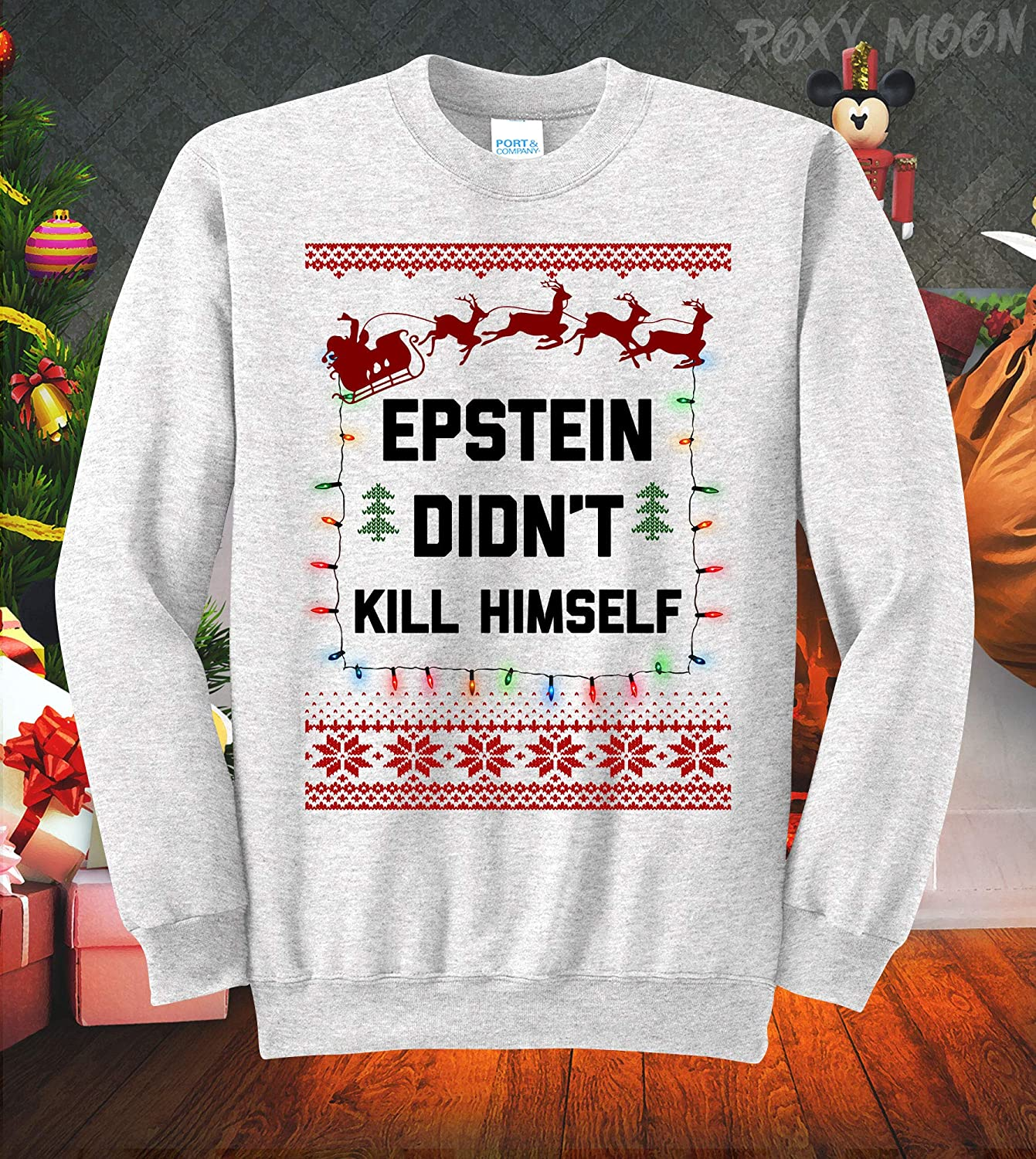 Epstein Didn\u0027t Kill Himself Holiday Ugly Christmas Sweatshirt Xmas Holiday  Sweater