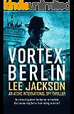 VORTEX: BERLIN: AN ATCHO INTERNATIONAL SPY THRILLER (Atcho Series Book 3)