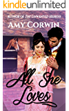 All She Loves: a Regency Romantic Mystery