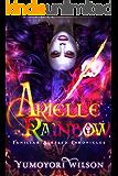Arielle Rainbow (Familiar Blessed Chronicles Book 1)