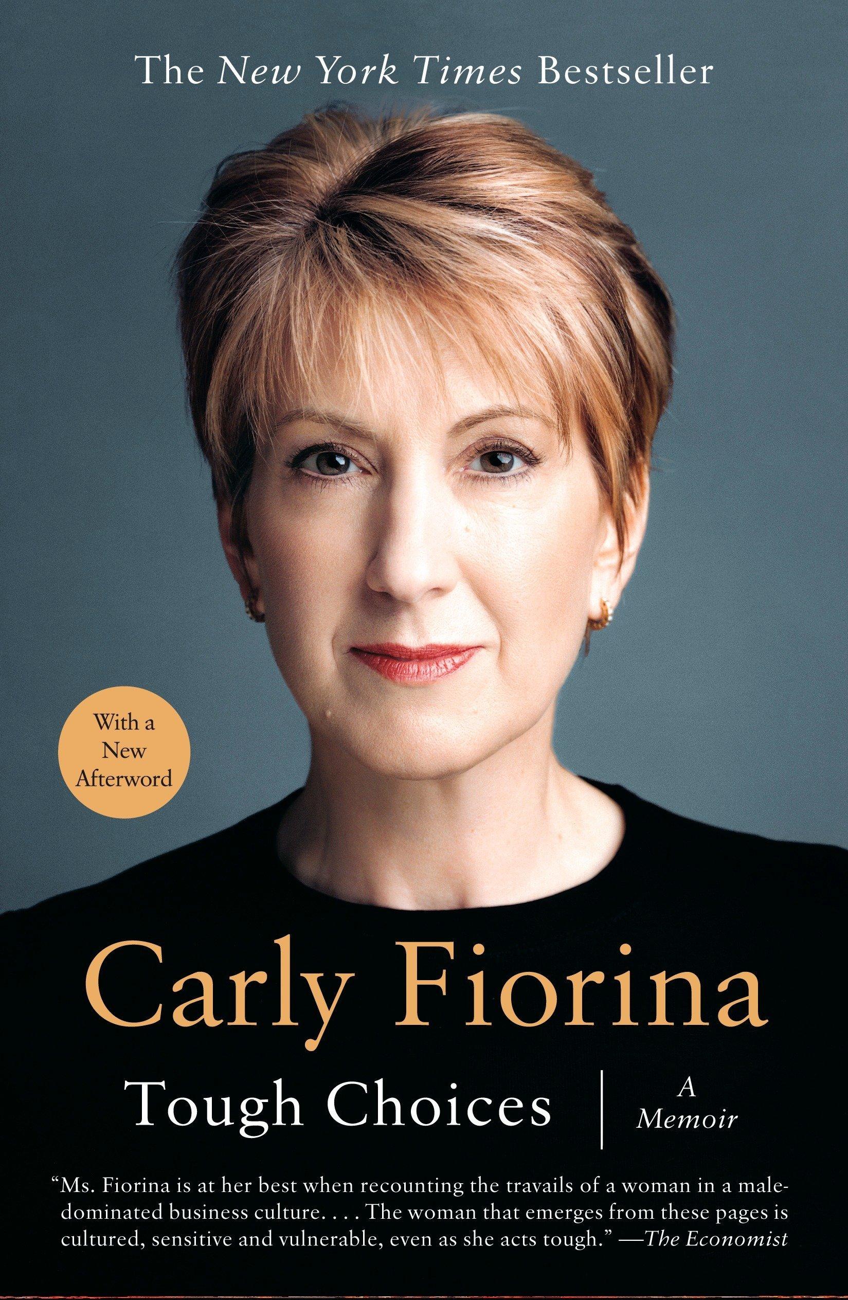 Tough Choices A Memoir Fiorina Carly 9781591841814 Amazon Com Books
