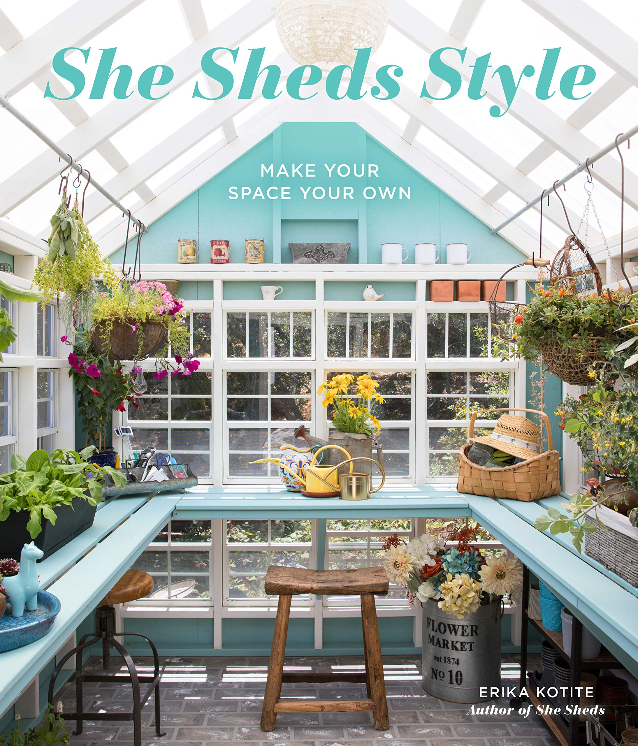 She Sheds Style Make Your Space Your Own Kotite Erika 9780760360996 Amazon Com Books