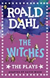 The Witches: The Plays (Dahl Plays for Children)