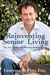 Reinventing Senior Living: The Art of Living with Purpose, Passion & Joy Hardcover
