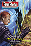 "Perry Rhodan 2928: Welt des Todes (Heftroman): Perry Rhodan-Zyklus ""Genesis"" (Perry Rhodan-Erstauflage)"