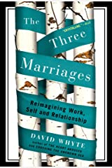 The Three Marriages: Reimagining Work, Self and Relationship Paperback