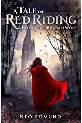 A Tale of Red Riding, Fate of the Big Bad Wolf: An Urban Fantasy Adventure (The Alpha Huntress Chronicles Book 2) Kindle Edition