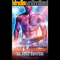 Alien Romance: Jax's Mission: Scifi Alien Adventure Romance (Science Fiction Alien Romance) (Galactic Survival Book 1)