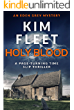 Holy Blood: A page-turning time slip thriller (Eden Grey Mysteries Book 2)