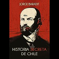 Historia secreta de Chile (Spanish Edition)
