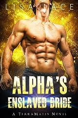 Alpha's Enslaved Bride: A SciFi Alien Mail Order Bride Romance (TerraMates Book 4) Kindle Edition