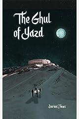 The Ghul of Yazd Kindle Edition