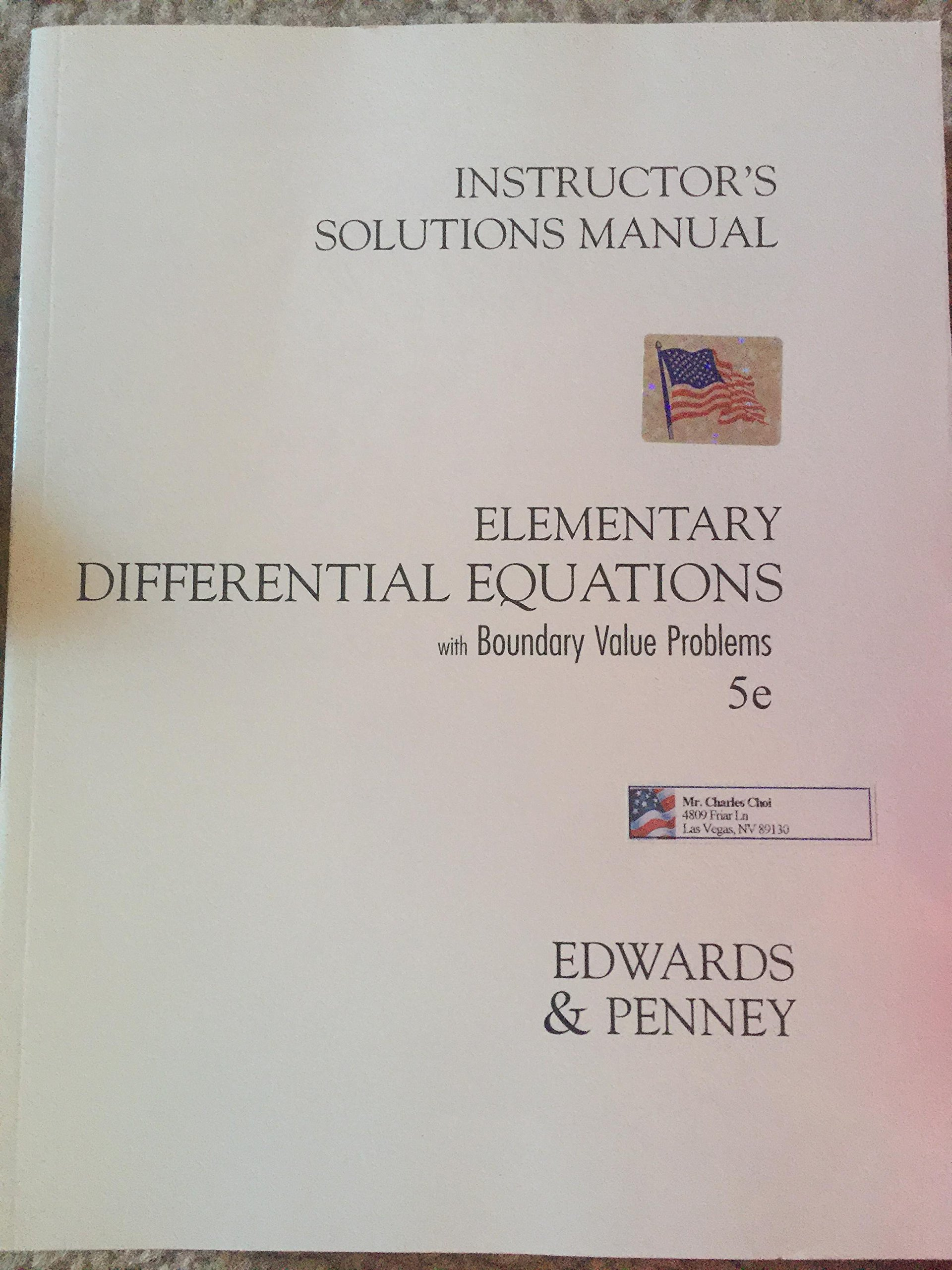 Instructor's Solutions Manual ELEMENTARY DIFFERENTIAL EQUATIONS with  BOUNDARY VALUE PROBLEMS 5e EDWARDS & PENNY: C. Henry Edwards, David E. Penny:  ...