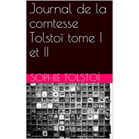 Journal de la comtesse Tolstoï tome I et II (French Edition)