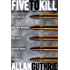 Five To Kill (A Five-Novel Crime Omnibus)