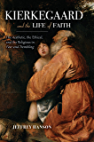 Kierkegaard and the Life of Faith: The Aesthetic, the Ethical, and the Religious in Fear and Trembling (Indiana Series in the Philosophy of Religion)