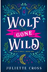 Wolf Gone Wild (Stay a Spell Book 1) Kindle Edition