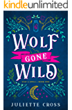 Wolf Gone Wild (Stay a Spell Book 1)